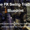 Swing FX – The FX Swing Trading Blueprint