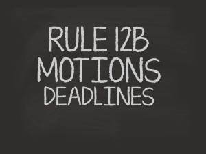 RULE 12B MOTIONS DEADLINES
