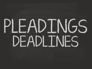 PLEADINGS DEADLINES