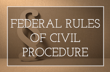 Federal Rules of Civil Procedure