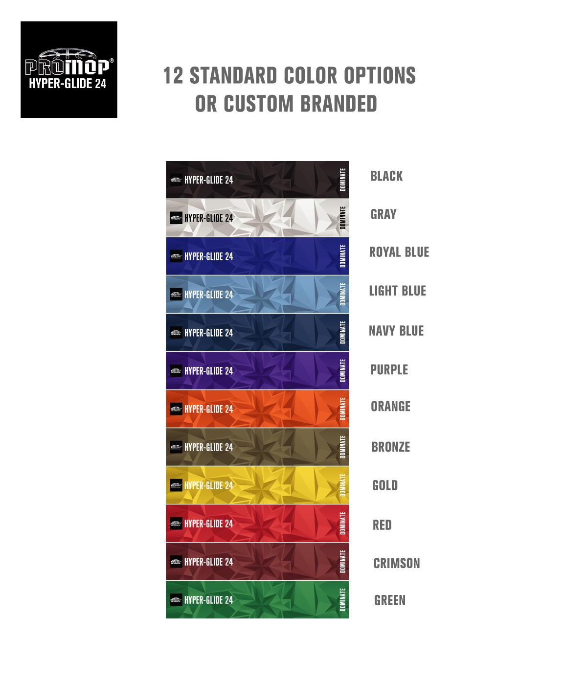 PROMOP HYPER-GLIDE 24 COLOR OPTIONS
