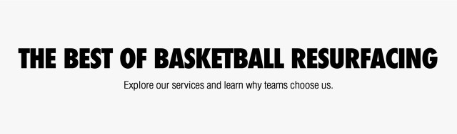 THE BEST OF BASKETBALL COURT RESURFACING - LEARN WHY TEAMS CHOOSE US.  Portland, Oregon.  Seattle, Washington.  Salem, Oregon.  Eugene, Oregon.  Klamath Falls, Oregon.  Bend, Oregon.  Spokane, Washington.  Olympia, Washington.  Tacoma, Washington.  Everette, Washington.  Oregon, Washington, Idaho.