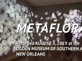 """Metaflora"" interactive artwork in show ""Virtual Idylls"" at the Ogden Museum, summer 2019"