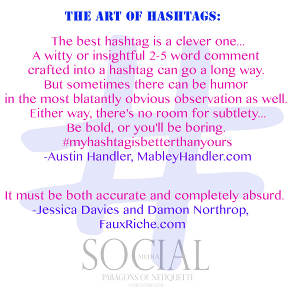 The Art of Hashtags, from Social Media: Paragons of Netiquette on www.CourtneyPrice.com http://wp.me/p2e5e8-4Ai