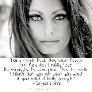 Sophia Loren quote on www.CourtneyPrice.com