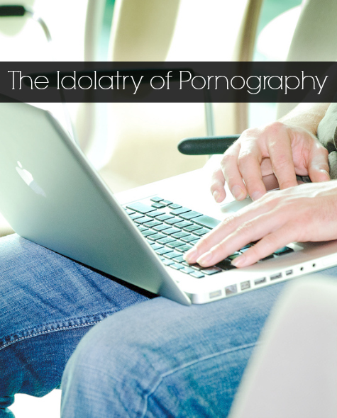 Idolatry of Porn