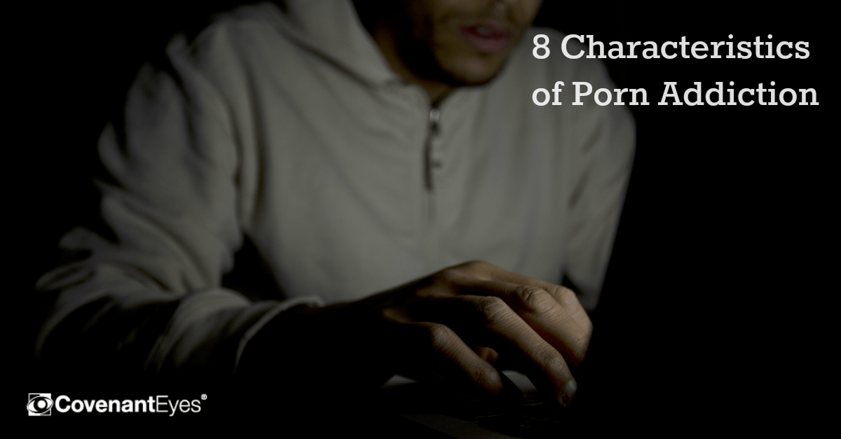 8 Characteristics of Porn Addiction