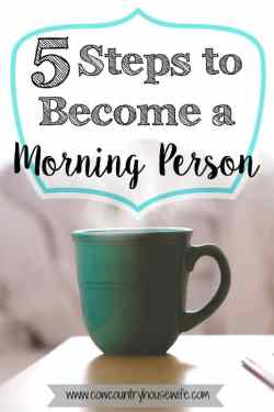 5 Steps to Become a Morning Person - Cow Country Housewife 2