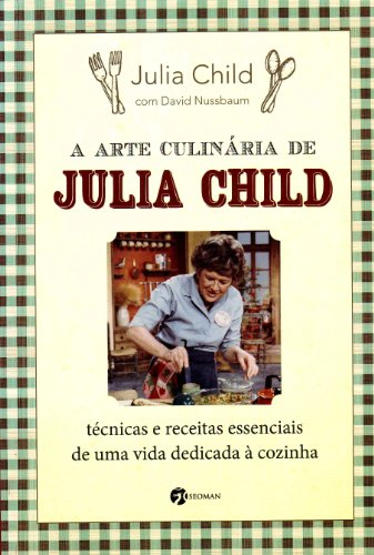 A Arte da Culinária de Julia Child