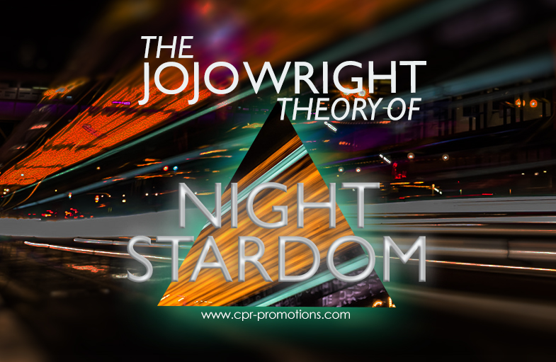 The JoJo Wright Theory of Night Stardom