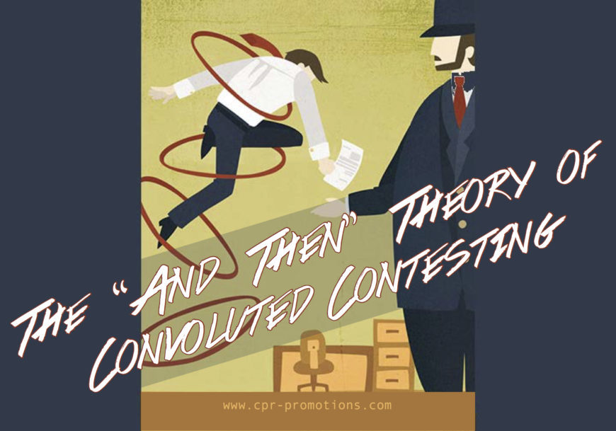 "The ""And Then"" Theory Of Convoluted Contesting"