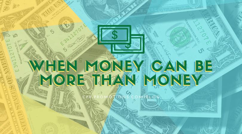 when money can be more than money radio promotions