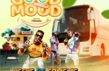 Keche - Good Mood Ft Fameye (Prod. by Hitbeat)