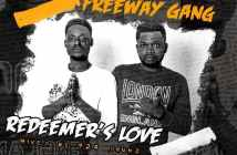 Freeway Gang - Redeemer's Love (Mixed By 420 Drumz)