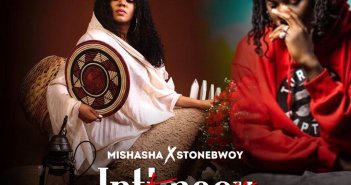 Mishasha - Intimacy Ft Stonebwoy