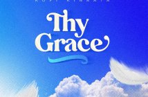 Kofi Kinaata - Thy Grace Lyrics