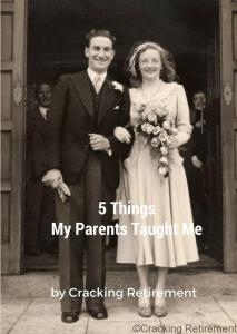 Cracking retirement 5 things my parents taught me