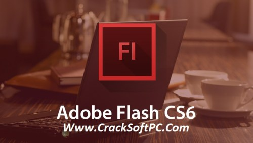 Adobe Flash CS6 Serial Number 2017 Cover-CrackSoftPC