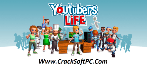 Youtubers Life Free Download IOS-Cover-CrackSoftPC