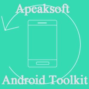 Apeaksoft Android Toolkit crack free