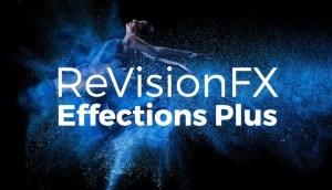 RevisionFX Effections Plus 21.1