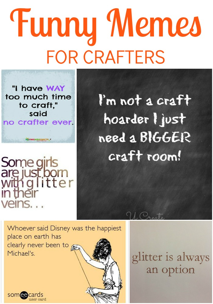 Craftaholics Anonymous 29 Funny Memes For Crafters