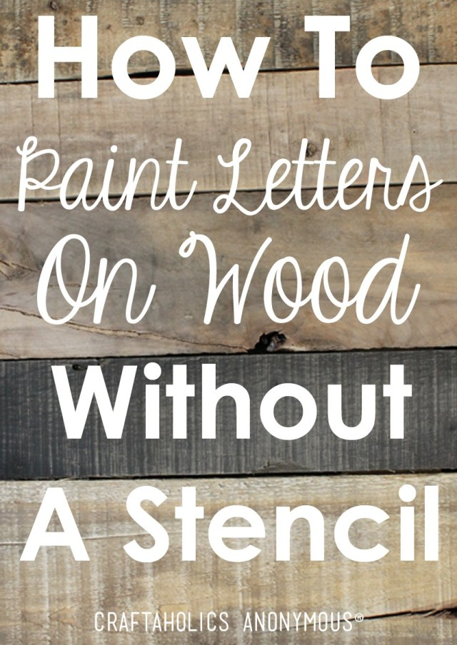 Craftaholics Anonymous®  How to Paint Letters on Wood Without a