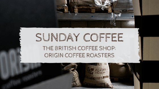 The British Coffee Shop: Interview With Origin Coffee Roasters