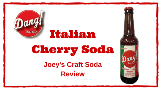 Joey's Craft Soda Review: Dang! That's Good Italian Cherry Soda