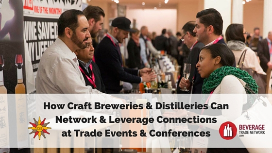 Networking and Leveraging Connections at Trade Events and Conferences