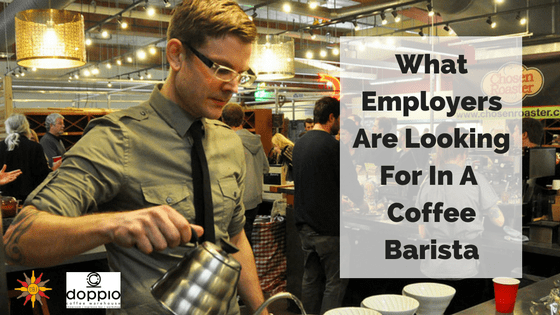 What Employers Are Looking For In A Coffee Barista