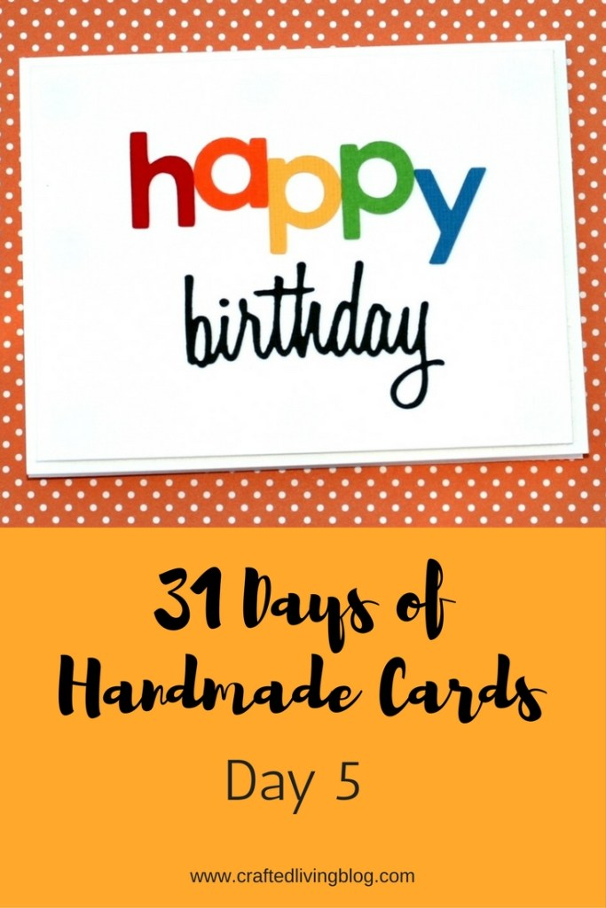 Welcome to Day 5 of 31 Days of Handmade Cards. 31 days of card making tutorials showcasing birthdays, love, thanks and thinking of you.