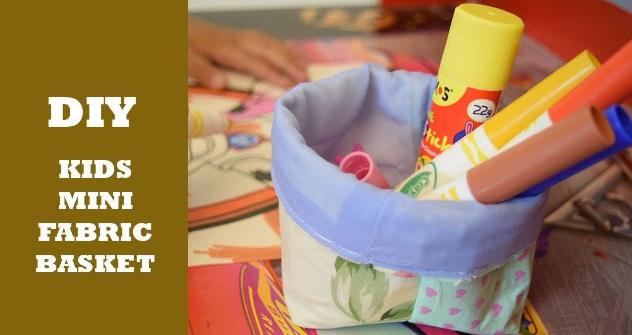 DIY 5 minute Mini Fabric Basket for kids