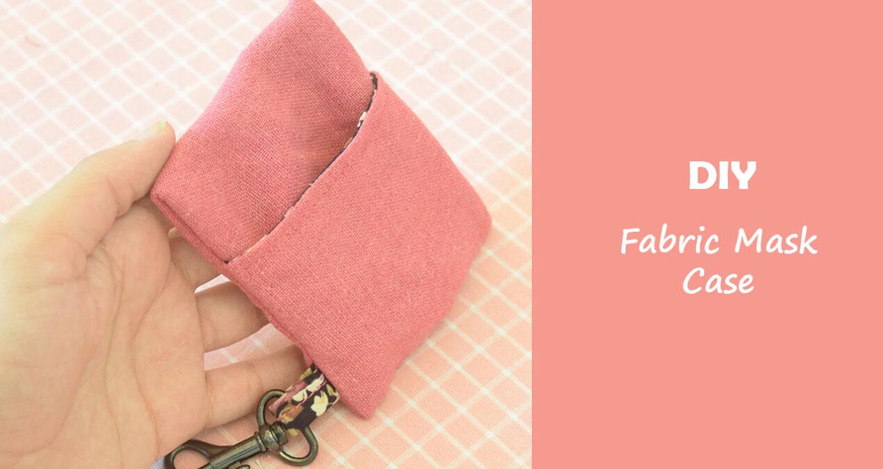 DIY Portable Fabric Face Mask Case/ Pouch