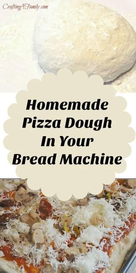 homemade bread machine pizza dough craftingafamily com