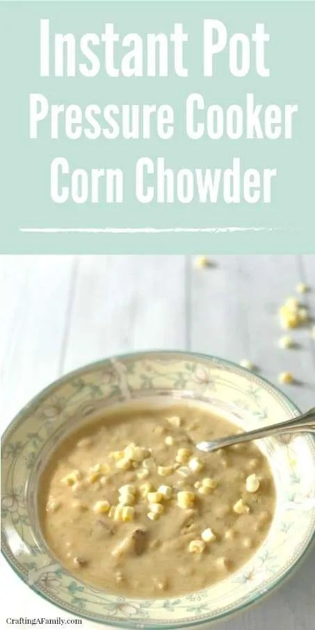 Instant Pot Pressure Cooker Corn Chowder made from fresh corn off the cob, and potatoes loaded with favor. The Sweetness of the farm fresh corn makes this recipe amazing. In 10 minutes, 20 with prep time your family will have a fantastic hot fall dinner. When corn is not in season you can use frozen for the same great taste.