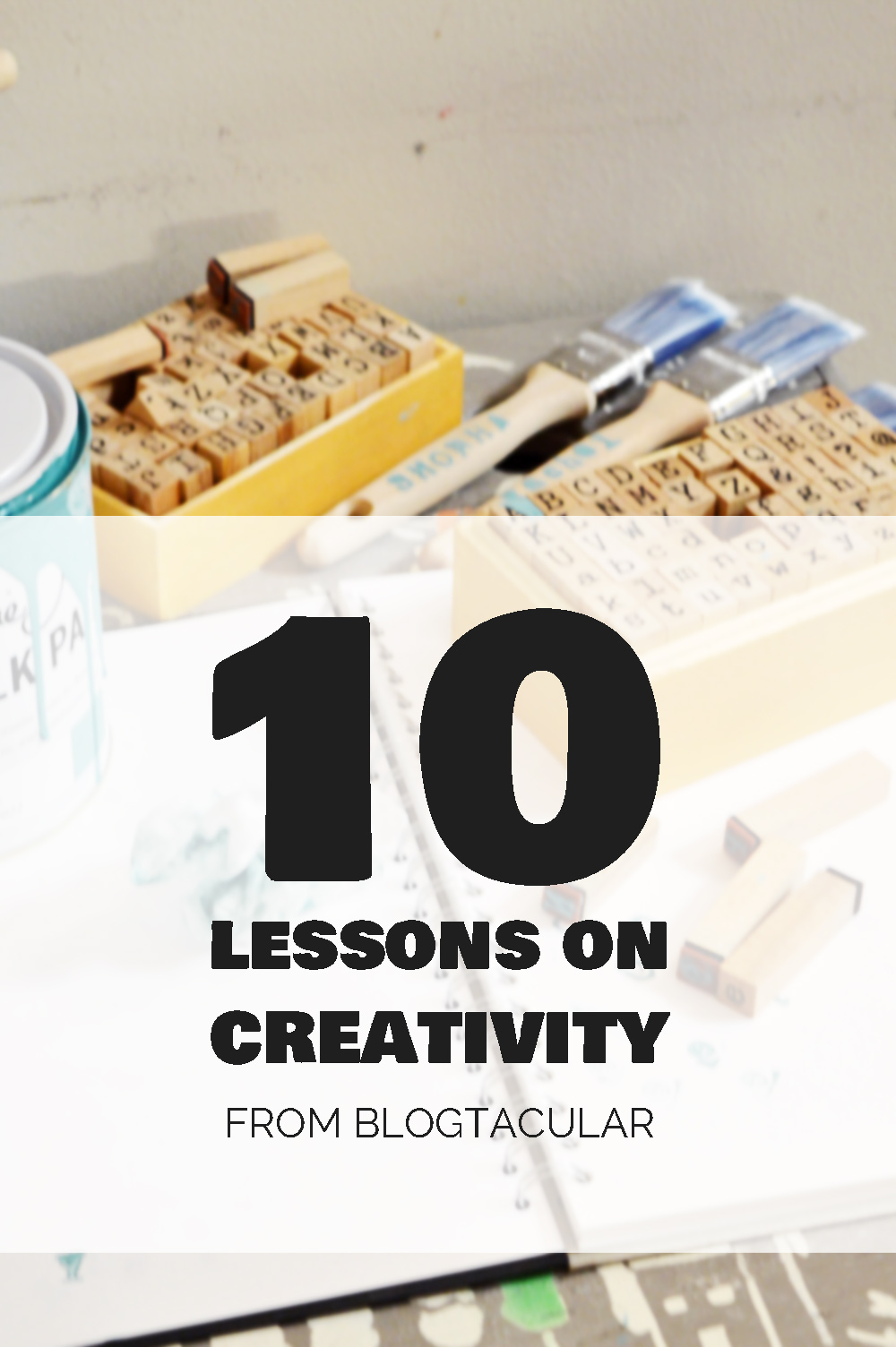 10 things I learnt about creativity at #Blogtacular 2015