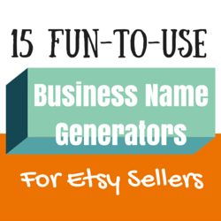 15 Fun-To-Use Business Name Generators For Etsy Sellers ...