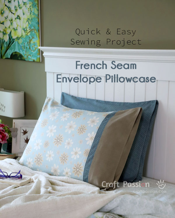 https www craftpassion com envelope pillowcase french seam