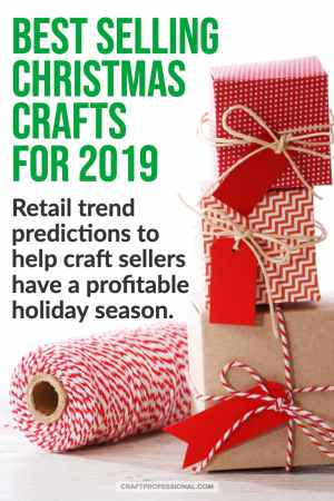 Pile of wrapped Christmas gifts - Text: Best selling Christmas crafts for 2019 - Retail trend predictions to help craft sellers have a profitable holiday season.