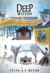 Deep Within - Stories of a Faded Heritage - Tyler A.C. Mason, Vermont author