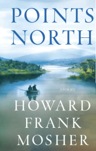 Points North - Howard Frank Mosher, Vermont author