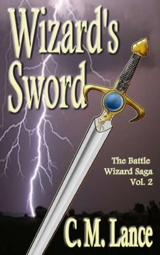 Wizards-Sword-Battle-Wizard-Saga-2-C-M-Lance-Vermont-author