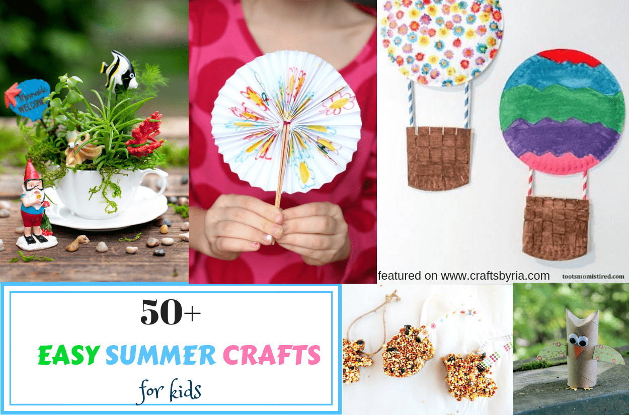 50+ Easy summer crafts for kids of all ages
