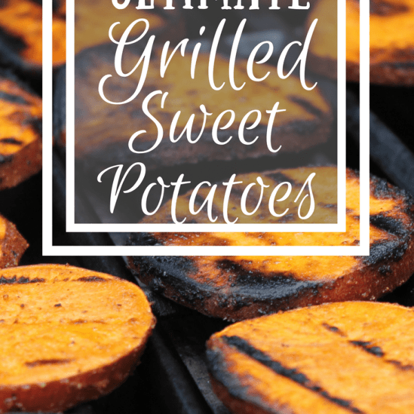 Ultimate Grilled Sweet Potatoes {Recipe}