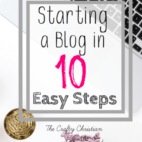 Starting a Blog in 10 Easy Steps