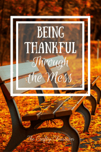 Being Thankful Through the Mess