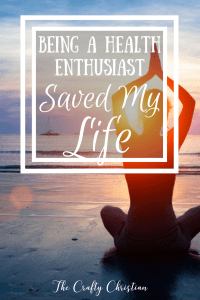 How Being a Health Enthusiast Saved My Life