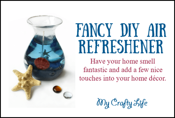 Fancy DIY Air Refreshener - Have your home smell fantastic and add a few nice touches to your home decor.