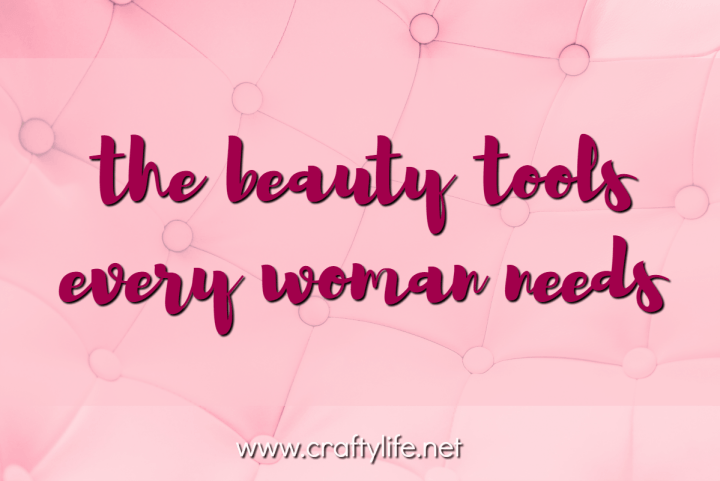 Beauty Tools Every Woman Needs - I have done the research so you don't have to! Tried and tested.